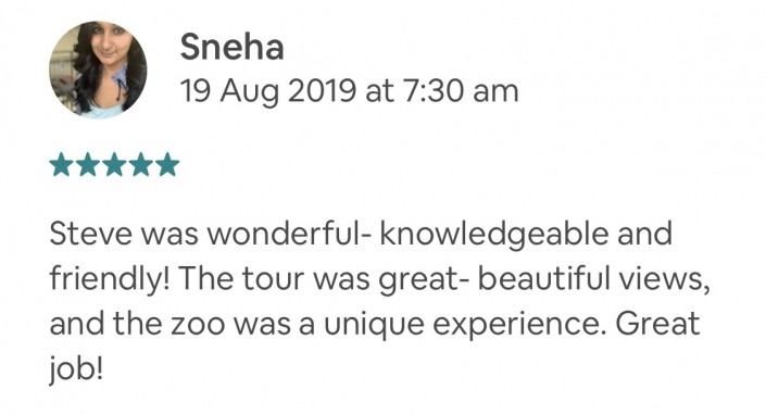 Wildlife-Waterfalls-Wine-review-Sneha-19-Aug-2019.jpg-Steve was wonderful- knowledgeable and friendly! The tour was great- beautiful views, and the zoo was a unique experience. Great job!