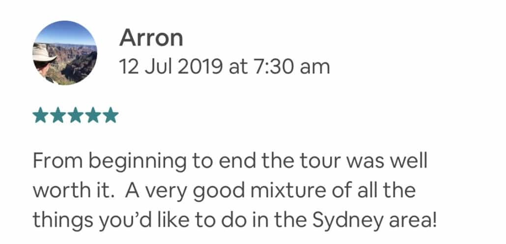 From beginning to end the tour was well worth it. A very good mixture of all the things you'd like to do in the Sydney area!