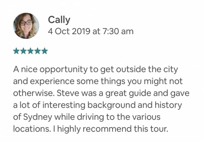 A nice opportunity to get outside the city and experience some things you might not otherwise. Steve was a great guide and gave a lot of interesting background and history of Sydney while driving to the various locations. I highly recommend this tour. Private Feedback: Thanks again, Steve, for a great experience!