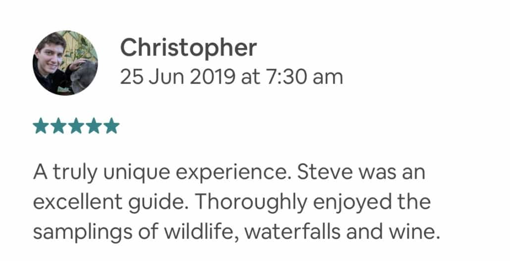 A truly unique experience. Steve was an excellent guide. Thoroughly enjoyed the samplings of wildlife, waterfalls and wine.