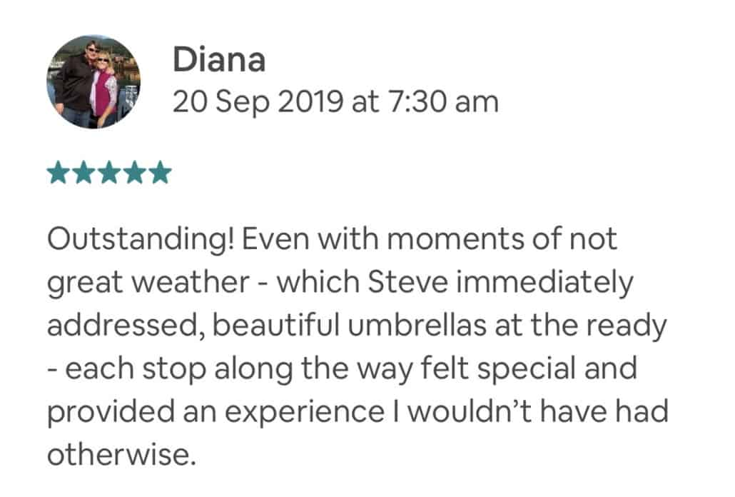 Outstanding! Even with moments of not great weather - which Steve immediately addressed, beautiful umbrellas at the ready - each stop along the way felt special and provided an experience I wouldn't have had otherwise.