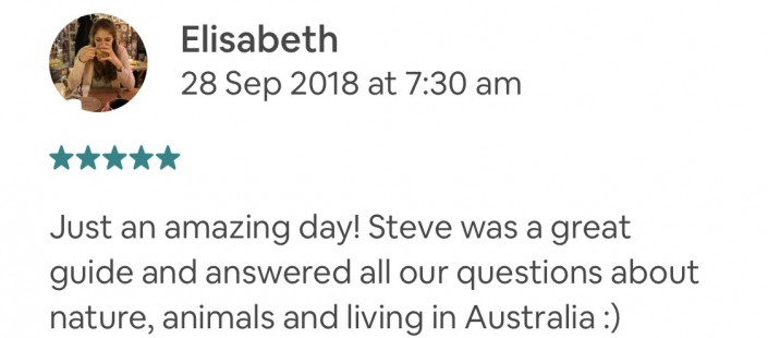 Just an amazing day! Steve was a great guide and answered all our questions about nature, animals and living in Australia :)