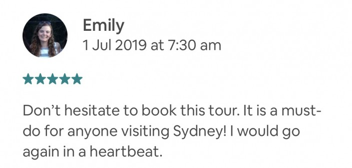 Don't hesitate to book this tour. It is a must-do for anyone visiting Sydney! I would go again in a heartbeat.