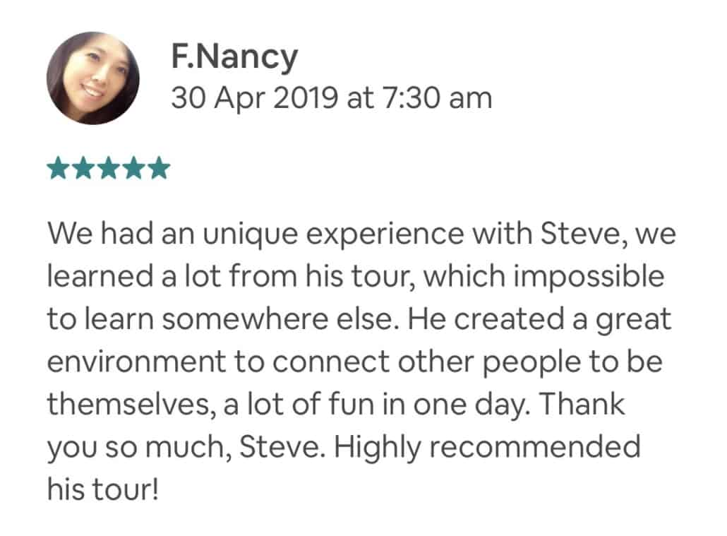 We had an unique experience with Steve, we learned a lot from his tour, which impossible to learn somewhere else. He created a great environment to connect other people to be themselves, a lot of fun in one day. Thank you so much, Steve. Highly recommended his tour!