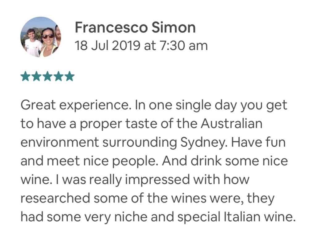 Great experience. In one single day you get to have a proper taste of the Australian environment surrounding Sydney. Have fun and meet nice people. And drink some nice wine. I was really impressed with how researched some of the wines were, they had some very niche and special Italian wine.