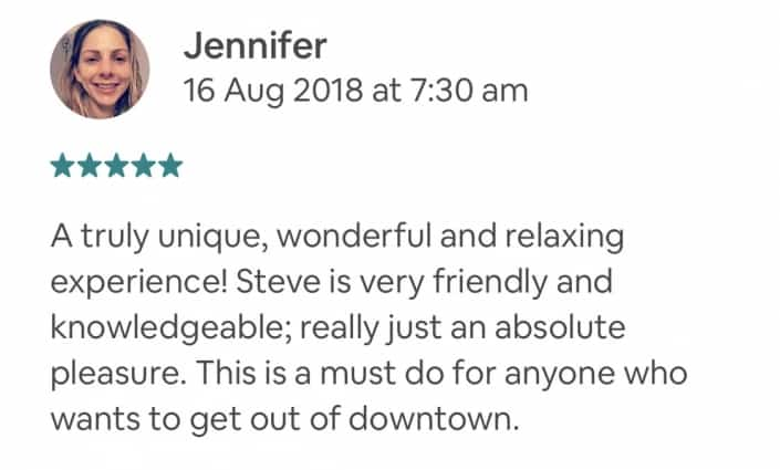A truly unique, wonderful and relaxing experience! Steve is very friendly and knowledgeable; really just an absolute pleasure. This is a must do for anyone who wants to get out of downtown.