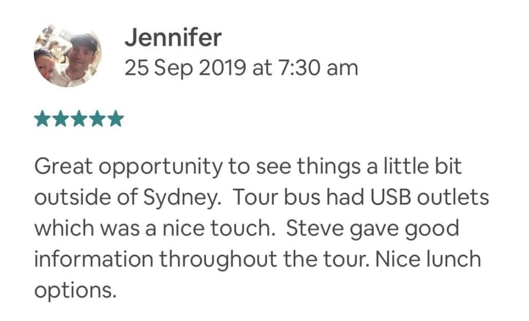 Great opportunity to see things a little bit outside of Sydney. Tour bus had USB outlets which was a nice touch. Steve gave good information throughout the tour. Nice lunch options. Private Feedback: Would have liked more information on when we might have been swimming. I felt a little rushed at the waterfall and would have liked to have known I had a certain amount of time I stead of all being with the group.