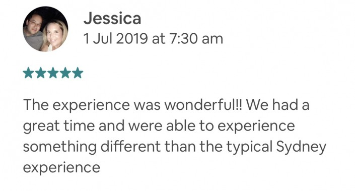 The experience was wonderful!! We had a great time and were able to experience something different than the typical Sydney experience