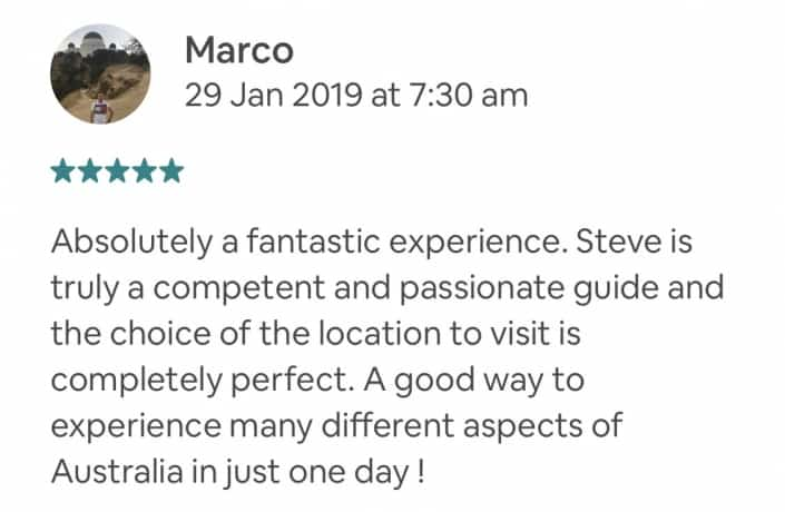 Absolutely a fantastic experience. Steve is truly a competent and passionate guide and the choice of the location to visit is completely perfect. A good way to experience many different aspects of Australia in just one day !