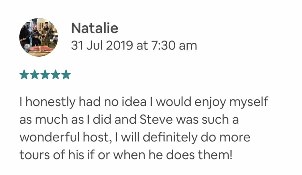 I honestly had no idea I would enjoy myself as much as I did and Steve was such a wonderful host, I will definitely do more tours of his if or when he does them!