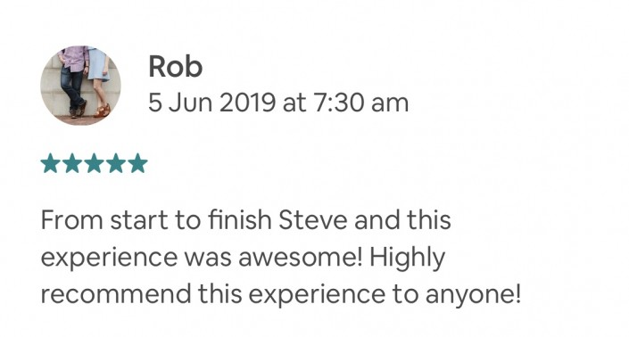 From start to finish Steve and this experience was awesome! Highly recommend this experience to anyone!