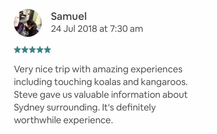 Very nice trip with amazing experiences including touching koalas and kangaroos. Steve gave us valuable information about Sydney surrounding. It's definitely worthwhile experience.
