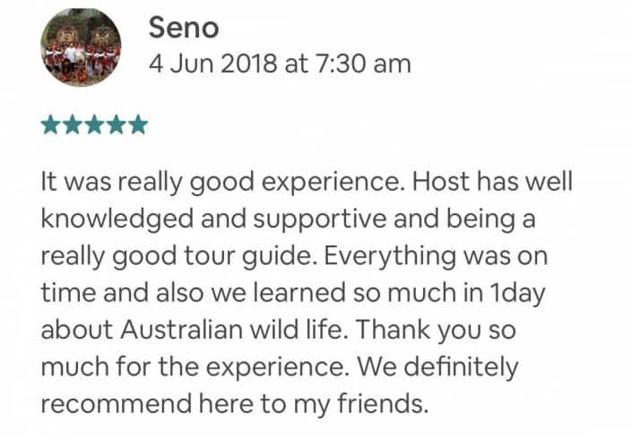 It was really good experience. Host has well knowledged and supportive and being a really good tour guide. Everything was on time and also we learned so much in 1day about Australian wild life. Thank you so much for the experience. We definitely recommend here to my friends.